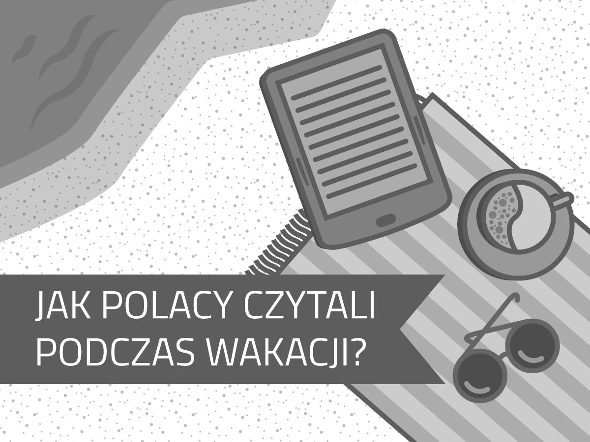 Jak Polacy czytali podczas wakacji?